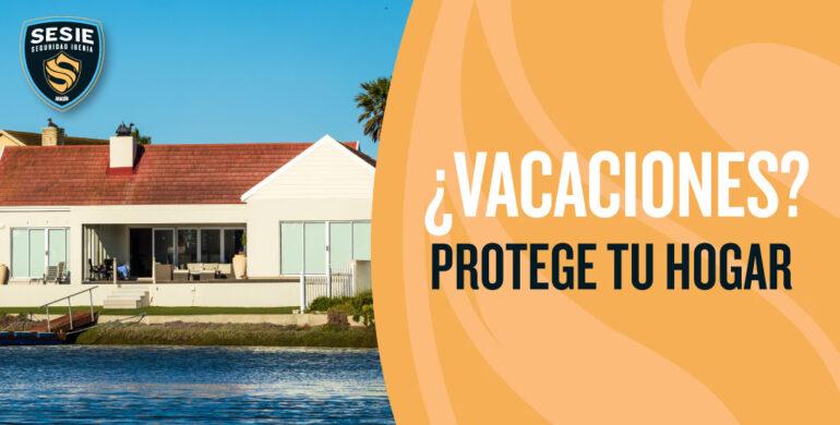 Como proteger la casa en vacaciones